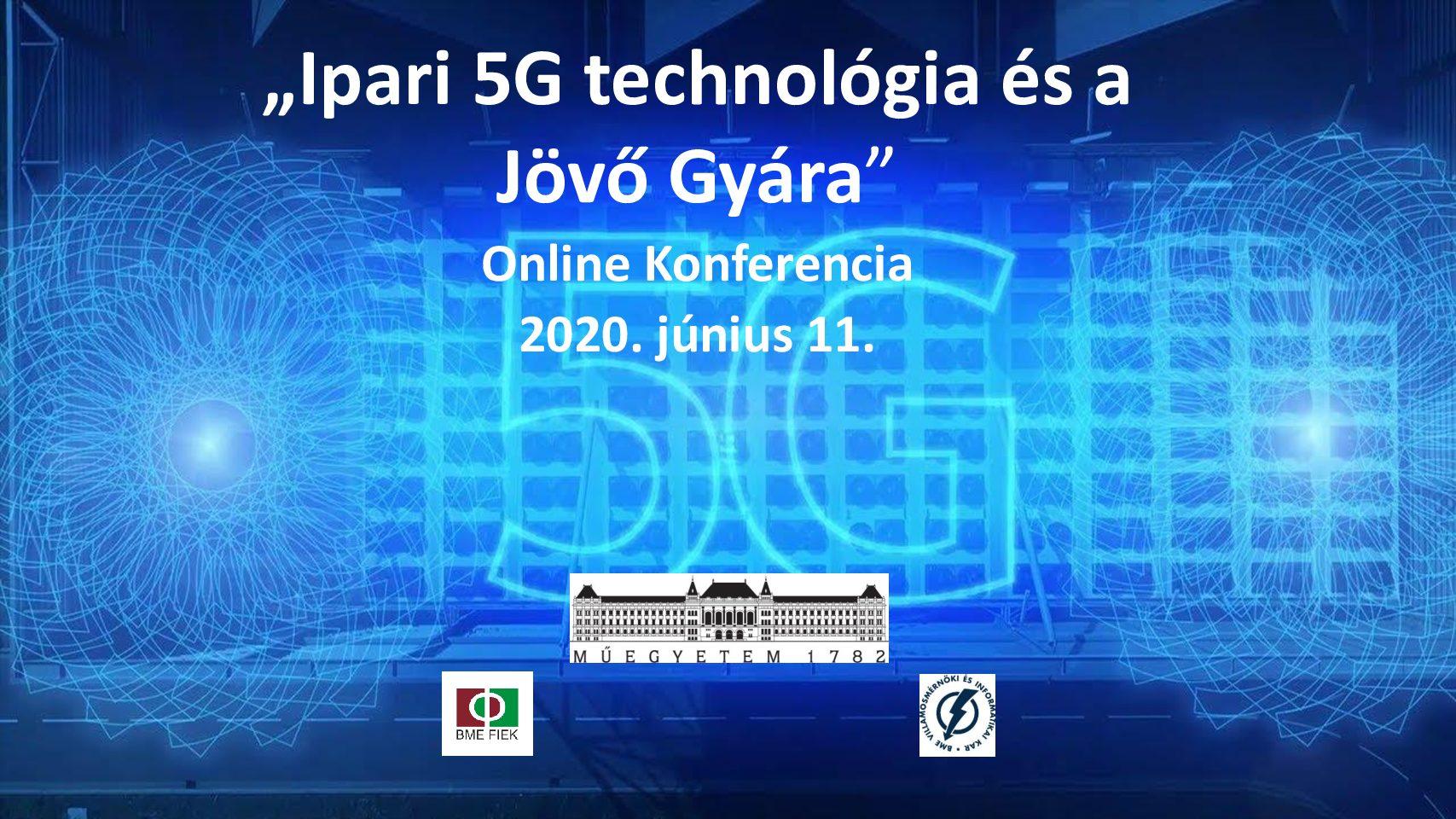 """Read more about the article """"Ipari 5G technológia és a Jövő Gyára"""" című online konferencia prezentációi, a konferencián érkezett kérdések és a  kapcsolódó válaszok"""